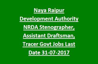 Naya Raipur Development Authority NRDA Stenographer, Assistant Draftsman, Tracer Govt Jobs Recruitment Notification 2017