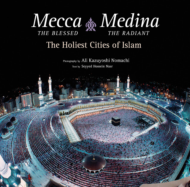 http://www.tuttlepublishing.com/books-by-country/mecca-the-blessed-medina-the-radiant-hardcover-with-jacket