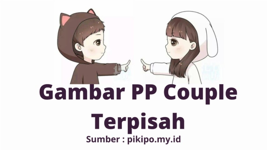 Kumpulan Gambar PP Couple Terpisah Untuk WA Terbaru