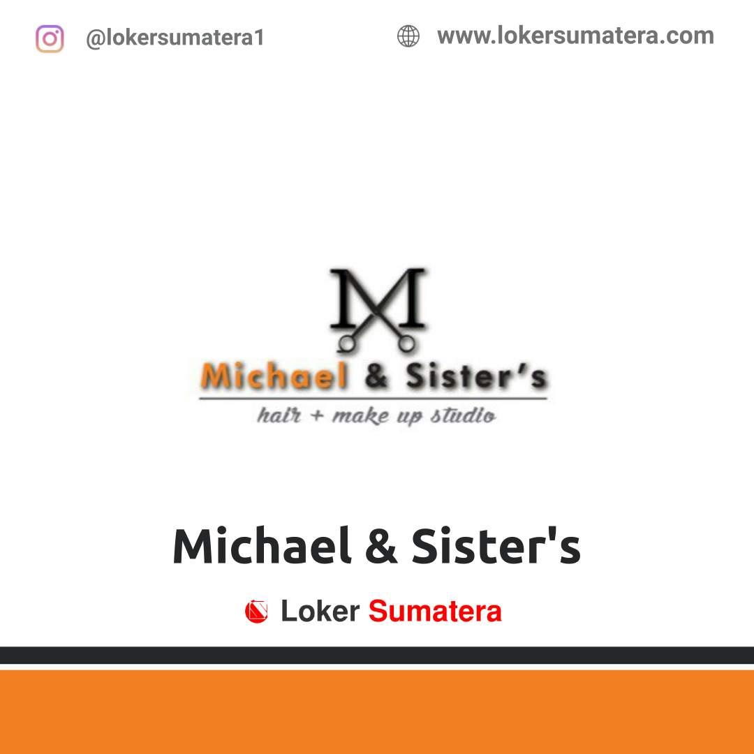 Lowongan Kerja Pekanbaru: Michael & Sisters Desember 2020