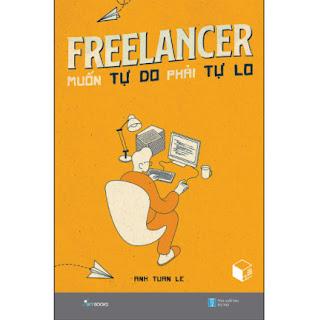 Freelancer Muốn Tự Do Phải Tự Lo ebook PDF EPUB AWZ3 PRC MOBI