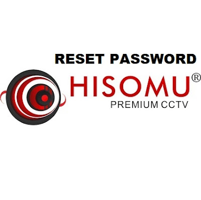 Cara reset password DVR Hisomu terbaru