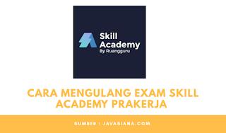 Cara Mengulang Exam Skill Academy Prakerja