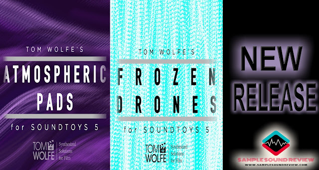 TOM WOLFE RELEASES: ATMOSPHERIC PADS & FROZEN DRONES SOUNDTOYS Effects