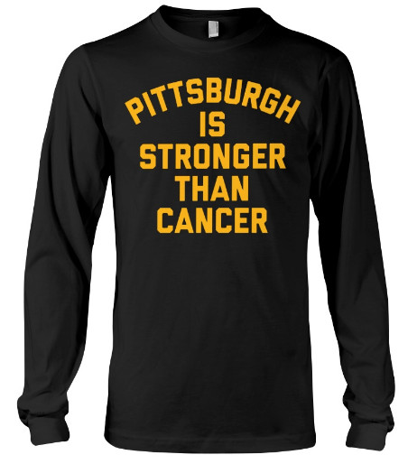 pittsburgh is stronger than cancer t shirt,  pittsburgh is stronger than cancer shirt,  pittsburgh is stronger than cancer pink,  pittsburgh is stronger than cancer long sleeve,