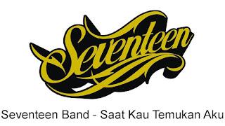 07,30 mb] seventeen band saat kau temukan aku [free download.
