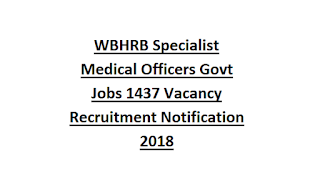 WBHRB Specialist Medical Officers Govt Jobs 1437 Vacancy Recruitment Notification 2018