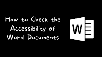 How to Check and Edit the Accessibility of Word Documents
