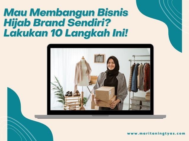10 langkah membangun bisnis hijab brand sendiri