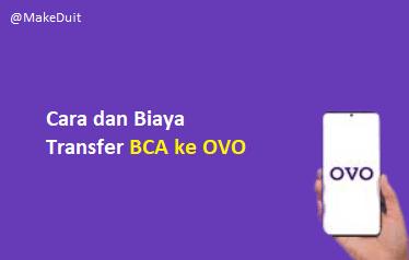 Cara dan Biaya Transfer BCA ke OVO