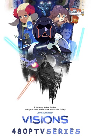 Star Wars: Visions Season 1 (2021) Full English Dual Audio Download 480p 720p All Episodes