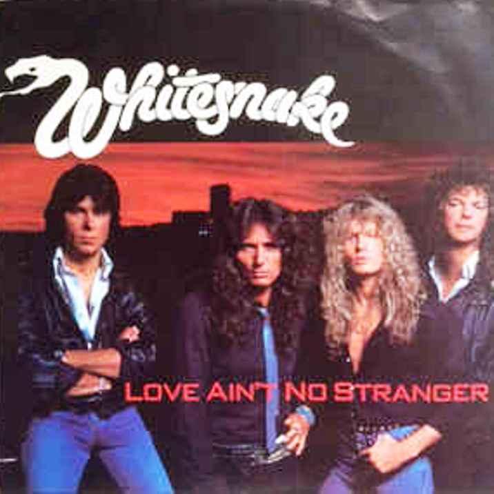Love ain't no stranger. Whitesnake
