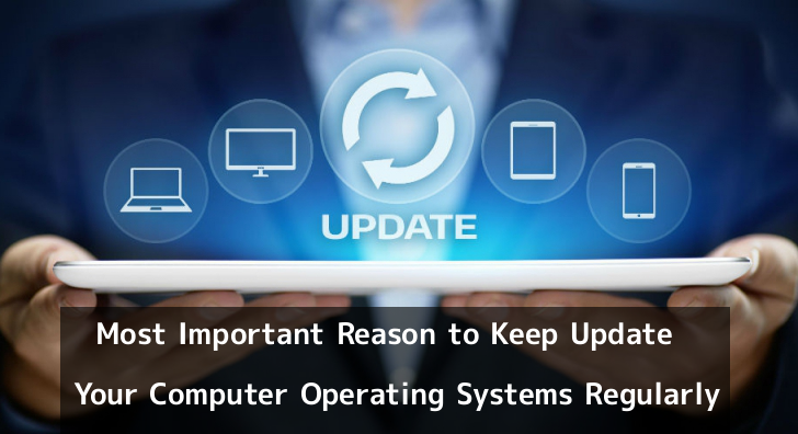 4 Most Important Reason to Keep Update Your Computer Operating Systems Regularly & Protect From Hackers