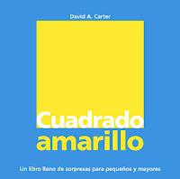 Cuadrado amarillo de David A. Carter. Edita Combel.