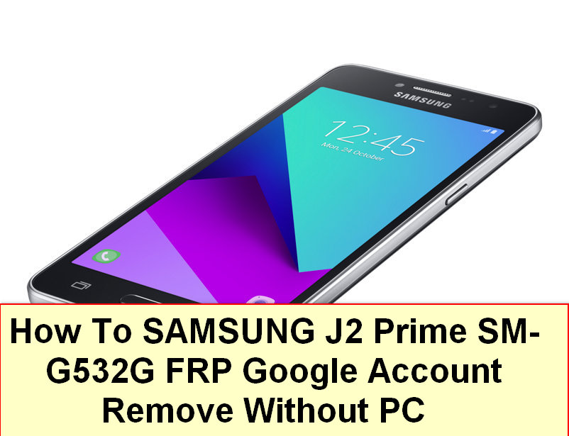 How To Remove Google Account From Samsung J2 Prime Samsung