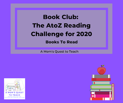 A Mom's Quest to Teach: Book Club: The AtoZ Reading Challenge for 2020; logo for A Mom's Quest to Teach; clipart of books