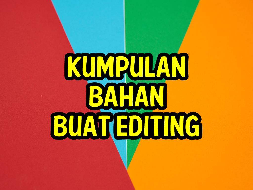 92 Gambar Mentahan Editor Keren Paling Keren