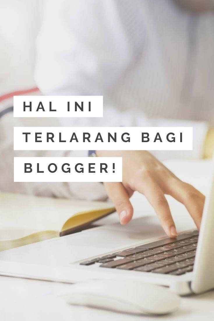 Hal yang tidak boleh dilakukan oleh blogger