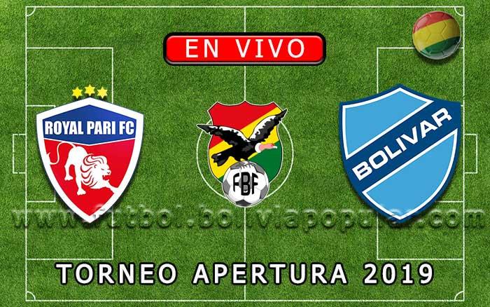 【En Vivo】 Royal Pari vs. Bolívar - Torneo Apertura 2019