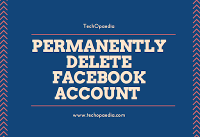 How can I permanently delete Facebook account?