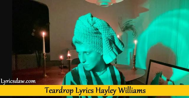 Teardrop Lyrics Hayley Williams