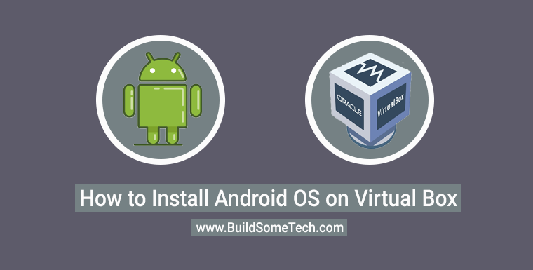 How to Install Android OS on PC Using Virtualbox [Windows 10]