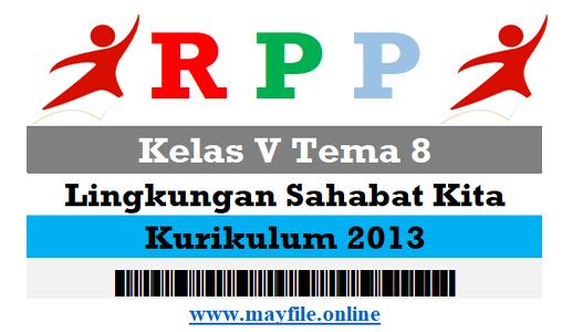 RPP Kelas 5 Tema 8 (Lingkungan Sahabat Kita)