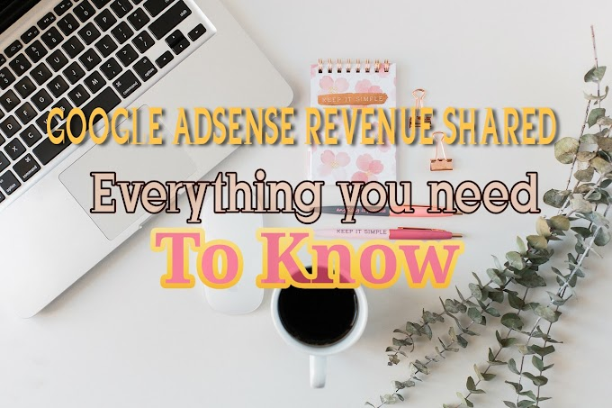 Google AdSense revenue shared : how it works, everything you need to know