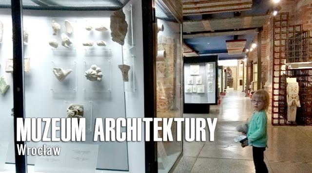 Muzeum Architektury we Wrocławiu z dzieckiem do muzeum