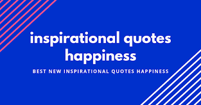 inspirational quotes happiness