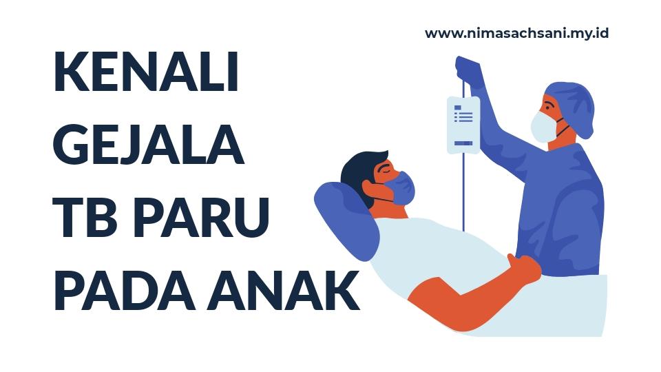 Waspada gejala tb paru anak