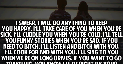 I Want To Cuddle With You Quotes: I Swear, I Will Do Anything To Keep You Happy. I'll Take