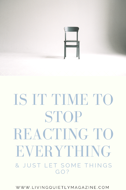 Is it time to stop reacting to everything?