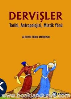 Alberto Fabio Ambrosio - Dervişler & Tarihi, Antropolojisi, Mistik Yönü