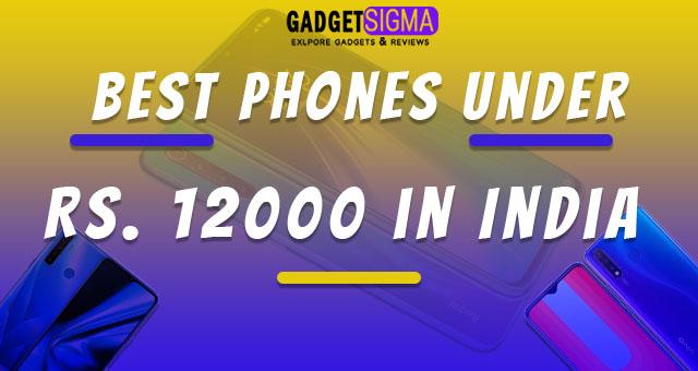 best mobiles under 12000 in India