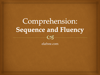 Comprehension: Sequence and Fluency