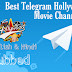Best Telegram Hollywood Movie Channels Link Collection 2019