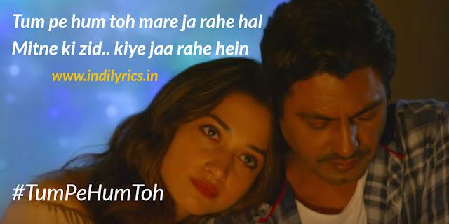 Tum Pe Hum Toh - Tamannaah, Nawazuddin pics   Images   Quotes   Lyrics