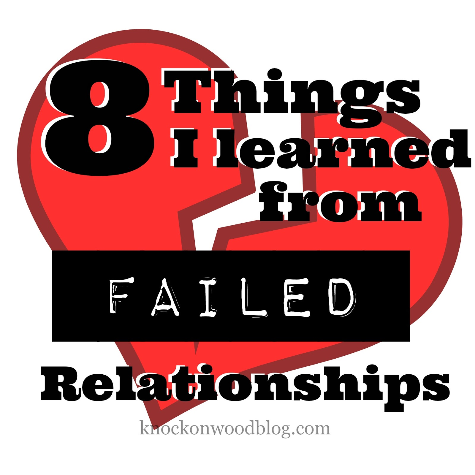 8 Things I learned from failed relationships