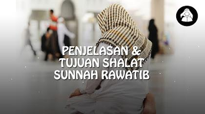 Penjelasan dan Tujuan shalat sunnah Rawatib