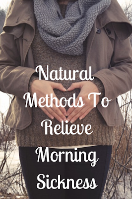 Natural Methods To Relieve Morning Sickness