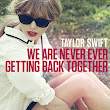 Taylor Swift - We Are Never Getting Back Together - Hot New Music Today