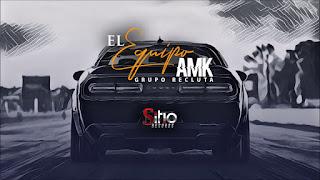 LETRA El Equipo AMK Grupo Recluta