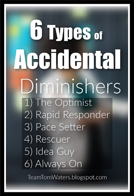 Your Strengths Can Have Negative Effects! Accidental Diminishers