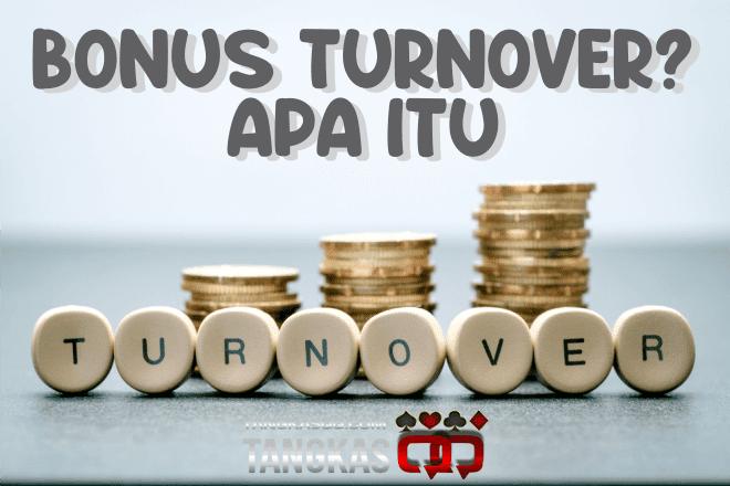 Apa Itu Bonus Turnover?