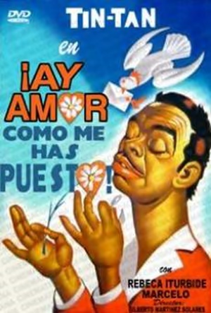 Ay Amor Como Me Has Puesto - 1951