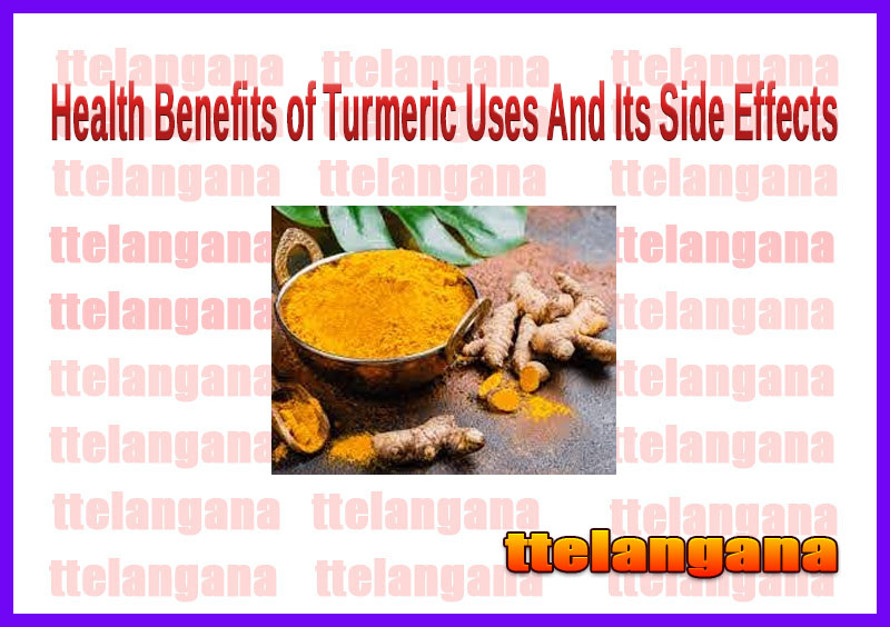 Health Benefits of Turmeric Uses And Its Side Effects