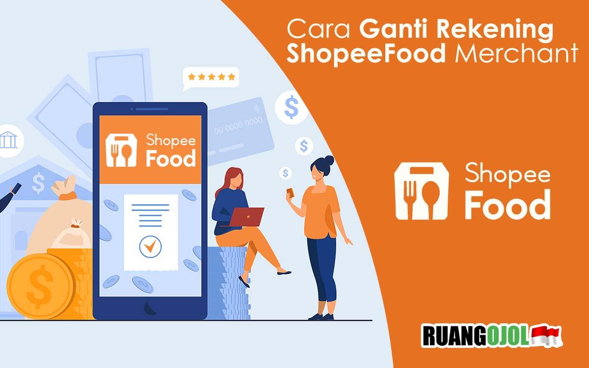 Cara Ganti Rekening ShopeeFood Merchant Terbaru 2021