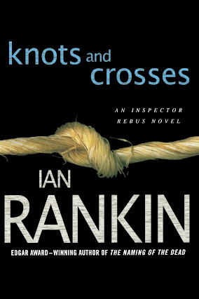 Knots & Crosses: Tartan Noir Crime Novel by Ian Rankin