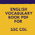 Best Books To Improve English Vocabulary PDF For SSC CGL (Free Download)